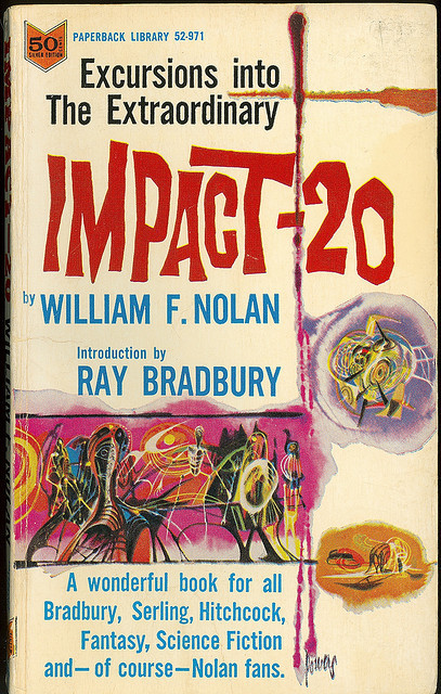 William F Nolan (ed) - Impact-20 (Paperback Library 52-971) on Flickr.Via Flickr: Nolan, William Impact-20 1966 Paperback Library 52-971 Second ed  Cover: Powers, Richard