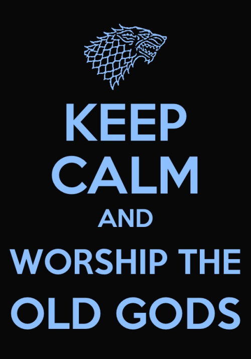 thewitchescauldron:  Keep Calm, Worship the Old Gods