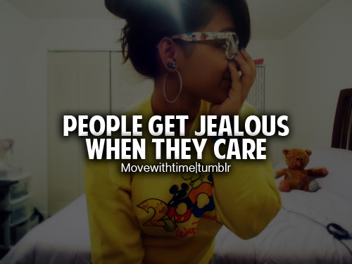 lol, no. people get jealous because they're insecure.