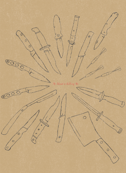"drawing of knives surrounding words ""my head is kiling me"""