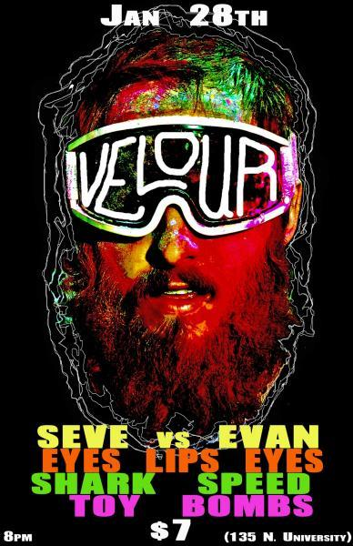 Seve vs. Evan, Eyes Lips Eyes, Shark Speed, Toy Bombs, January 28, 2008 (Velour)