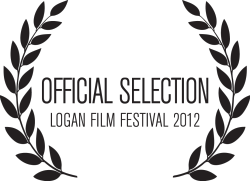 Official Selection of the 2012 Logan Film Festival in Logan, Utah.