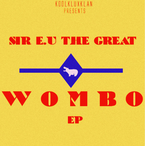 [ DOPE MUSIC ] SIR EU THE GREAT ( @SIREUTHEGR8 ) - WOMBO EP [MIXTAPE] (click for more info)