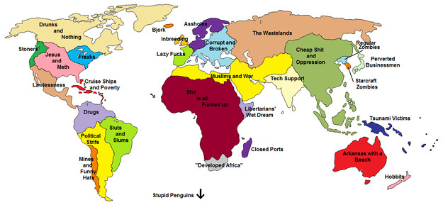 It's true! hehe iheartchaos:  World map meant to try and offend everyone on the planet Full size here Via