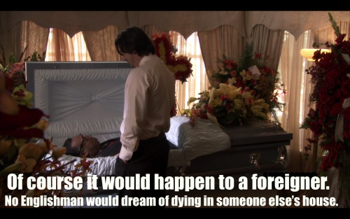 No Englishman would dream of dying in someone else's house. - Lady Grantham Party Down x Downton Abbey