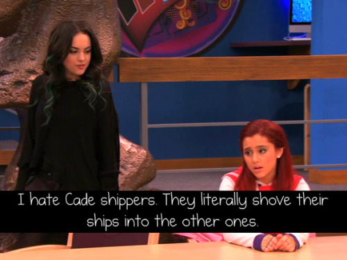 I hate Cade shippers. They literally shove their ships into the other ones. Submitted by: Anon