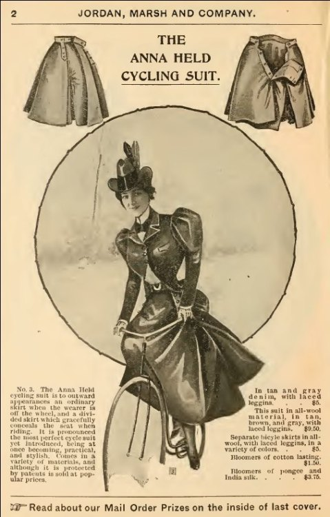 "~ Jordan, Marsh & Co., Spring and Summer 1897via internet archiveAnna Held was a famous Ziegfeld girl and is often credited with helping Ziegfeld establish his famous Ziegfeld Follies. Eventually she became his common-law wife, although they did not remain together.  A picture of her on her bicycle (below) was part of a montage of ""Actresses as Bicycle Riders"" which is still available to purchase today."