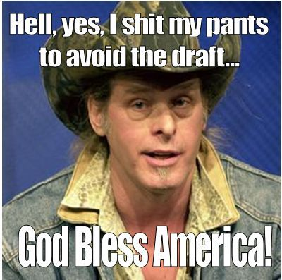 "… Crazy Uncle Ted Nugent is going to be investigated by the Secret Service  And not a moment too soon. The 'Nuge' is one of these guys who likes to call himself and those who agree with him 'we the people.' They imagine they're just that patriotic. Look at what Nugent said at the NRA shindig over the weekend:  From The Raw Story – ""If you don't know that our government is wiping its ass with the Constitution, you're living under a rock some place. And that there's a dead soldier, an airman, a Marine, a seaman, a hero of the military that just got his legs blown off for the U.S. Constitution, and we got a president and an attorney general who doesn't even like the Constitution,"" he said, adding that the four left-leaning Supreme Court justices were ""like a stoned hippy"" because they ""don't believe in the Constitution.""  Sidenote: Nuge likes to brag up the military and the personal sacrifice of the service members, but Crazy Uncle Ted got a deferral from the draft, like this: (Nugent claims) that 30 days before his Draft Board Physical, he stopped all forms of personal hygiene. The last 10 days he ingested nothing but junk food and Pepsi, and a week before his physical, he stopped using the bathroom altogether, virtually living inside his pants caked with excrement and urine. That spectacle won Nugent a deferment. Anyway, more blather from Ted:  ""And if you want more of those kinds of evil, anti-American people in the Supreme Court then don't get involved and let Obama take office again.Because I'll tell you this right now, if Barack Obama becomes the president in November again, I will either be dead or in jail by this time next year."" Nugent continued by urging attendees to get everyone they knew to vote for Romney and against ""this vile, evil, America-hating administration"" or ""we'll be a suburb of Indonesia next year."" ""We need to ride into that battlefield and chop their heads off in November!"" he exclaimed. ""Any questions?"" In March, Nugent announced on Twitter that he had endorsed the former Massachusetts governor. ""[A]fter a long heart&soul conversation with MittRomney today I concluded this goodman will properly represent we the people & I endorsed him,"" Nugent wrote. Romney's son, Tagg Romney, quickly praised the rocker. ""Ted Nugent endorsed my Dad today,"" the younger Romney tweeted. ""Ted Nugent? How cool is that?! He joins Kid Rock as great Detroit musicians on team Mitt!"" Update (1:20 p.m. ET): New York magazine reports that the Secret Service is looking into Nugent's comments as a possible threat on the president's life.  Indeed, Tagg, how cool IS that? Ted Nugent! Gosh, what a super swell endorsement! Especially because he's the guy who bragged to a concert crowd in 2007 that he told Obama to suck on his machine gun. How cool is THAT? Listen, Tripe, or whatever your name is: Nugent plays guitar. That's his claim to fame. And when he opens his mouth, he doesn't even make as much sense as the homeless guy on the corner, wearing foil on his head and carrying a sign that says something about the end of the world. Also? The homeless guy probably isn't a total dick like Nugent, and that homeless guy probably isn't some draft-dodging, yellow elephant nutjob who buys lots and lots of guns to shoot at things that can't shoot back. In fact, the only people on this planet who would be excited (instead of embarrassed) about an endorsement from this steaming pile of crazy is you, your family, and the semi-conscious, low information teabaggers he rode in on. Look up 'fail' in the dictionary — the Nuge will be pictured there. What a group."