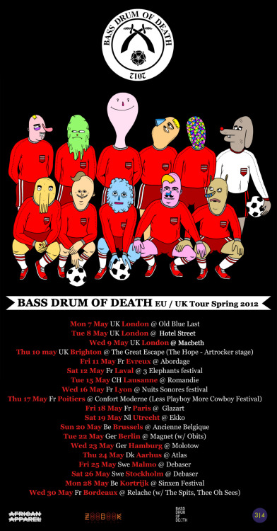 bassdrumofdeath:  WE ARE GOING ON TOUR IN THE UK AND EUROPE STARTING MAY 7TH.  HERE ARE THE DATES AND SHOWS, YOU CAN FIND TICKET LINKS AT HTTP://BASSDRUMOFDEATH.BLOGSPOT.COM