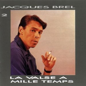 Jacques Brel - La Valse à Mille Temps