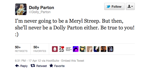 I have a deep, unironic love for Dolly Parton.  Also, there's no way Meryl Streep has enough loose skin to stretch over a Parton-sized frame.