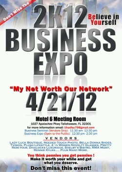 Business owners, do not miss this EXPO.. Many people want to start a business but may not know how. Some people may have a business but not know how to network or market themselves. Start here…  4/21/12  2K12 Business Expo  Business Seminar 11:30am-12:30pm (vendors only)  Business Expo 12:30pm-2:30pm (open to the public)