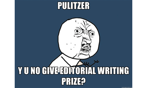 "futurejournalismproject:  Explainer: Why No Pulitzer for Editorial Writing? Two categories of the 2012 Pulitzer Prizes were not awarded prizes this year: fiction and editorial writing.  This is the 11th time the fiction prize was withheld, the last time being in 1977. Horror and discussion ensued, takes of which can be read in yesterday's NY Times Media Decoder piece, or listened to at NPR's The Two-Way. The Wall Street Journal's Christopher Shea speculates that the decision reflects the awkward add-on role the arts is still playing in the Pulitzers.  Let's stay on journalism, though. There hasn't been too much talk about the withheld editorial writing prize, except this comment from Gawker:   We'd like to state our formal strong agreement with the Pulitzer Committee's acknowledgment—however tardy—that institutional editorial writing is a worthless anachronism in this modern media age.  Anachronism? Really? This year is the ninth time the editorial writing award has been withheld (last was 2008). First, let's understand the process of awards and why they can be withheld. Journalists, papers, news organizations, and editors submit nominations for each category. Then a jury (selected by the Pulitzer Prize Office with consultation from the Pulitzer Prize Board and others)  is assigned to each category. In this case, the jury had three days to read 44 editorial submissions and recommend three finalists to the Pulitzer Prize Board, who would then pick a winner to receive $10,000. The jury has to write up a description of each finalist they select, but indicate no preference among the three. The Plan of Award establishes guidelines used to evaluate categories. Editorial Writing reads like this:   For distinguished editorial writing, the test of excellence being clearness of style, moral purpose, sound reasoning, and power to influence public opinion in what the writer conceives to be the right direction, using any available journalistic tool.  But the board can also opt not to pick a winner:  If in any year all the competitors in any category shall fail to gain a majority vote of the Pulitzer Prize Board, the prize or prizes may be withheld.  Also, if in any year all of the competitors in any category should fail to gain a majority vote of the board, the prize may be withheld. So what exactly happened to editorial writing this year?  We called up Sig Gissler, Pulitzer Prize Board Administrator, to find out. ""The three [finalists] were discussed at significant length,"" he says, ""and there were several votes but none of the three had a majority. The Board is dealing with 21 categories in a two day period, so in this case, they just decided to make no award and move on.""  In accordance with their history of confidentiality,Gissler couldn't tell us anything more specific than ""there are always multiple factors and multiple factors involved in these decisions."" You can read about the finalists here, all of which exemplify great journalist work. Now, back to the snarky Gawker comment about editorial writing being a worthless anachronism in the modern media age. Gissler clarifies that, ""When the board makes a decision to not make an award, it's a decision about the three entries in the competition; it's not a statement about editorial writing across America. Sorry, Gawker. Two interesting questions do come to light, though. How is digital media changing editorial writing? And does the expansive reach of the internet and myriad mediums in which we can produce journalism make it harder to judge to such things as ""moral purpose"" and ""power to influence the public""? ""[Editorial writing] was one of the original categories and they wrote those words many, many years ago,"" says Gissler. ""I think the Board allowed them to stand but it's really up to each jury to interpret and apply them."" So we chatted with Richard Coe, chair of the editorial jury, and also editorial page editor at The Bulletin, about how to judge the influence of an editorial. He explains:  Let's say if I were to write a series of editorials arguing for a change in a law. Either the law was changed or not. Whether or not what I wrote was published digitally or in a newspaper, it's still difficult to measure influence. If the law was changed, then you know. If the law wasn't changed, did it have an impact on the debate? You don't know how much influence those editorials had unless after the change in the law, you have some legislators or lawmakers saying, 'well this powerful series from the newspaper or online publication shaped our thinking.' It's always difficult to determine the influence that editorials have, and I'm not sure whether that changes if it's a digital publication or not.  CJR's Dean Starkman further comments on the difficulty to judge quality:  One thing the digital era has given us is ability to measure news quantity, down to the keystroke per second. There are good sides to this, and also very bad ones. But there is no metric for journalism quality, and there probably never will be one. And if you can't measure it, it's hard to make an argument for it. That's just life in a bureaucracy.   Evaluation doesn't seem to be about to get any easier, but thinking about the possibilities for digital editorial writing is fun. Gissler weighs in:  In my perspective, [the digital age] gives editorial pages some new tools to use in their editorials. Some papers have been doing more of that than others. I've seen some that have interactive graphics sometimes and videos or that kind of material. We say that for the editorials, any available tool can be used presenting the editorials. So they don't have to be text, for example. You can present ten items that you put into an entry and in theory you could have the majority of them be short videos. I'm not saying that's what they should have done in this case. I'm just putting aside all those other questions. In theory, there is nothing to prevent the editorial pages from using the digital tools that are available to them.  So, was it too hard to judge? We'll never know. Maybe the submissions had excellent ""moral purpose"" but could have done a better job using ""any available journalistic tool."" For an industry in flux and an ocean of new tools to explore, I wouldn't be surprised. Is editorial writing still alive and kicking? It sure seems to have a lot of potential. Is the Pulitzer Board willing to explore these new forms of mixed-media editorial writing? Absolutely. —Jihii  Lol"