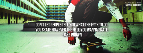 Skate How You Want Facebook Cover