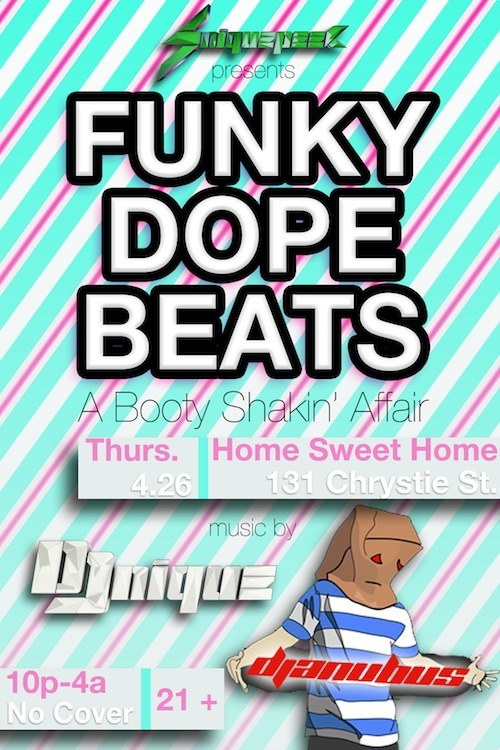Snique Peek presents Funky Dope Beats A Booty Shakin' Affair FUNKY// Spring is here and good times are imminent. Come cut a rug with us at Home Sweet Home, Thursday April 26th for what will be a Funky Dope jam!  DOPE// Music by DJ Niquewww.Sniquepeek.com | TW: @DJNique | SC: Sniquepeek DJ Anubuswww.DJAnubus.com | TW: @DJAnubus | SC: DJAnubus BEATS// Disco, Boogie, Funk, Old School, New School, Latin Bangers, Atleast 3 varieties of House and most likely Electro which is kind of like house but not really.. Oh yeah, and definitely some Reggae… Gotta have some Reggae!www.Sniquepeek.com TW: @Sniquepeek | FB: SniquePeek  Facebook RSVP Here!
