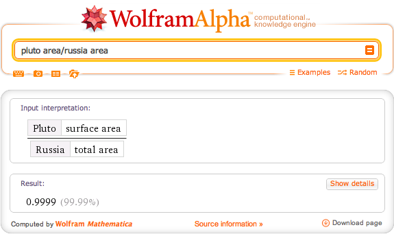 wolframalpha:   Pluto and Russia have almost the exact same area.