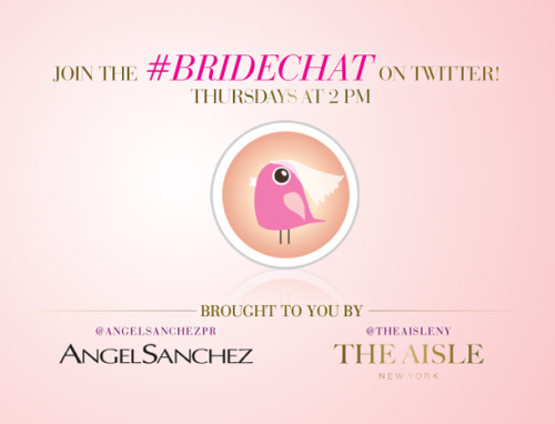 Calling all brides!! Tune in to twitter today for #Bridechat at 2pm! Join @AngelSanchezPR, and yours truly, as we chat with other Wedding Professionals about all things Bridal!  Just search for #Bridechat and join in on the conversation! xoxo @TheAisleNY