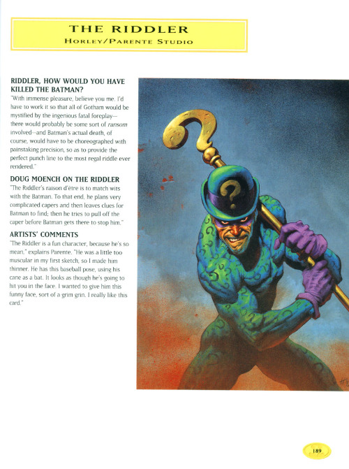 about-faces:  The Batman villains each describe how they would kill Batman. Text by Doug Moench, art by Alex Horley. Originally made for a series of Batman trading cards which featured a whole storyline where Batman was missing and thought to be murdered by the Joker. These pages are Batman Masterpieces: Portraits of the Dark Knight and His World, a coffee table book of the card set.