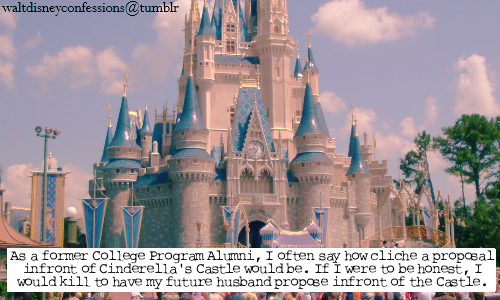 "waltdisneyconfessions:  ""As a former College Program Alumni, I often say how cliche a proposal infront of Cinderella's Castle would be. If I were to be honest, I would kill to have my future husband propose infront of the Castle.""  Someone tell Evan this for me!"