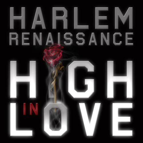 "Look out for Harlem Renaissance ""High In Love"" LP Release Date: 4.20.12 Feat: J.Bada, B.Fakts, Hazey, El Varius, Eliki, Maya Acuzena Production by: J-Bada, B.Fakts, Soul Cinematik, Ralph Random, Baby Paul, DJ Amore, D. Rockin Productions"