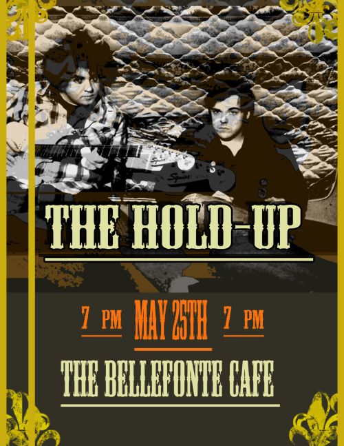 May 25th - The Hold-Up (acoustic) @ The Bellefonte Cafe