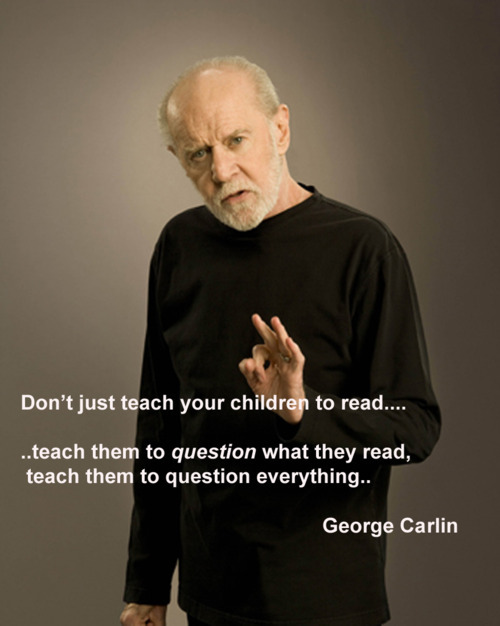 neversayforever87:  If I had a god, it would be George Carlin!