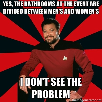 [Image Description: Manarchist Riker macro: A picture of Commander Riker from Star Trek: The Next Generation, wearing a uniform and smiling at the camera. Caption: Yes, the bathrooms at the event are divided between men's and women's / I don't see the problem]