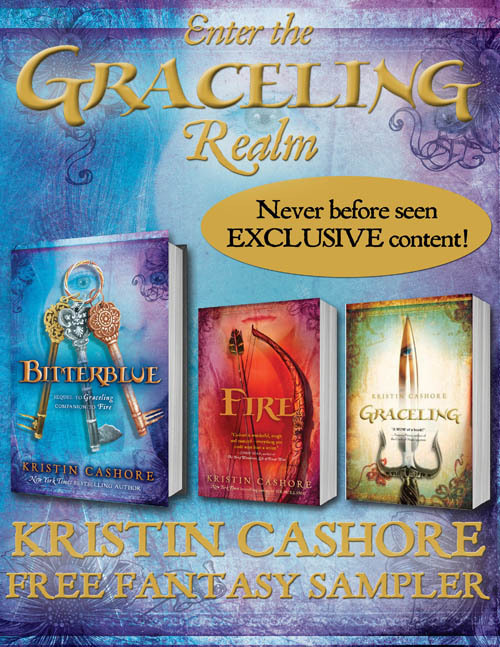 penguinteen:  The Kristin Cashore Graceling Realm digital sampler is now available for FREE for all e-reading devices (except B&N, slight glitch there, but should be up and running shortly)! The sampler contains an excerpt of each Graceling, Fire and Bitterblue, AND some exclusive content—letters between Bitterblue, Katsa, Raffin, Bann, and Po that were exchanged the spring before Bitterblue takes place. Links below: Amazon Apple Google