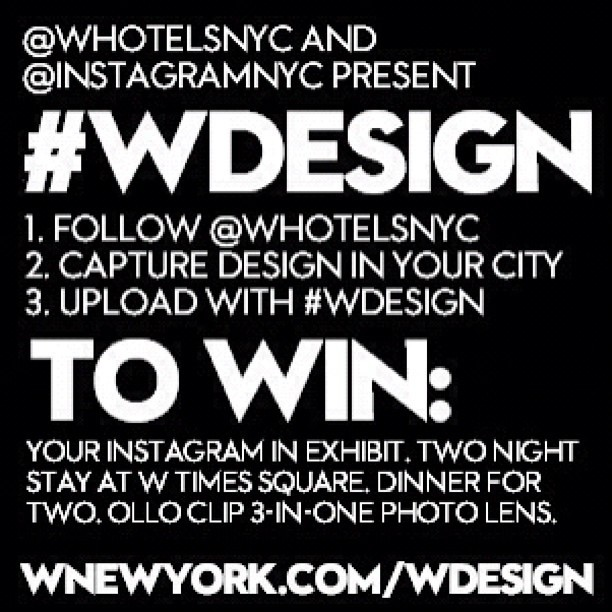 The #WDesign contest ends tomorrow! Also mark your calendar for our Instagram exhibit - May 1 at the W Hotel Times Square! (Taken with instagram)