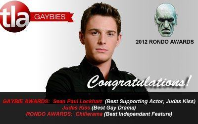 Congratulations to SEAN PAUL LOCKHART (brent corrigan) on his 2012 Gaybie Awards for Best Supporting Actor (Judas Kiss) and Best Drama (Judas Kiss) and to TIM SULLIVAN/NEW REBELLION ENTERTAINMENT for their 2012 Rondo Award for Best Feature (Chillerama)!