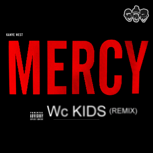 #MERCY The Kids Remix Kanye's Mercy ..One Track Off A free Ep The Kids Have Coming Out With @CobraKrames In May On #Goldwhistle & #Superchief Look For It (CLICK ART TO LISTEN & DOWNLOAD)