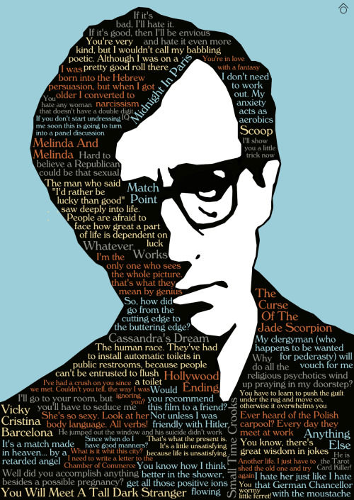 Woody Allen, his films from 2000-2011 and some quotes, minimal poster made by me (Santiago Otálora ô)