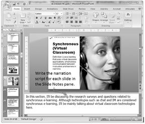 Making Online PowerPoint Content Engaging: Writing a Narration Script  Giving your students PowerPoint slides with only text or graphics is a problem because slides, even with text and graphics on them, really do not stand alone. It's hard to add enough context without adding tons of text to explain what's on the slide. And, well, PowerPoint isn't really the right media for tons of text. If you want students to do a lot of reading, you really should provide students with printed or downloadable print materials.  The purpose for using PowerPoint in a presentation is to support you and your message. In an online presentation, you are still the presenter and you should be there. Narration lets you connect with students and set the context for the presentation.