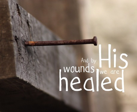 But he was pierced for our transgressions, he was crushed for our iniquities; the punishment that brought us peace was upon him, and by his wounds we are healed. Isaiah 53:5