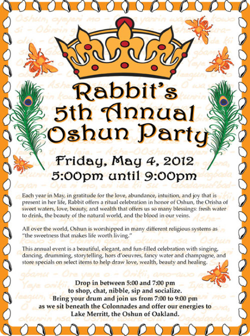 If you live in the Bay Area please join us for our annual Oshun party on May 4th!!  The Sacred Well 536 Grand Ave. Oakland, CA 94610