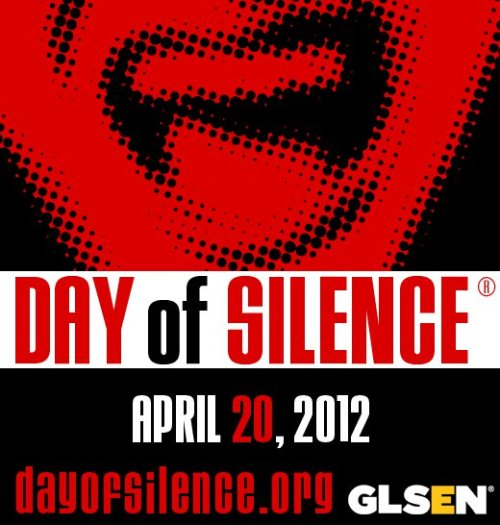 Please join us tomorrow on April 20, 2012 in supporting the LGBT community and remembering all those lost to homophobia. We will be taking a vow of silence and wearing outfits showing support or pride on this day. Last year we had more than a dozen people participate and while that may not seem like many, it was a huge moment for LGBT students at our school. Thank you to those who helped out last year and I cannot wait to see all the purple and rainbows this year.