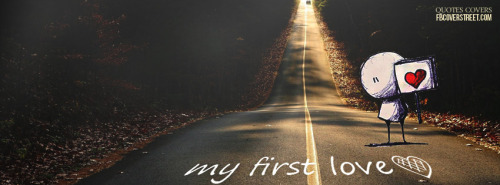 My First Love Facebook Covers