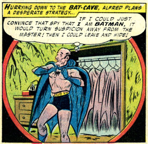 "(via Bully Says: Comics Oughta Be Fun!)  Panel from ""The Secret of Batman's Butler"" in Batman v.1 #110 (September 1957), script by Bill Finger, pencils by Sheldon Moldoff, inks by Stan Kaye, letters by Pat Gordon  [sycophant…]"