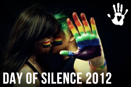 loveincolororg:  April 20, 2012 marks the annual Day of Silence in order to generate awareness for LGBTQ bullying and discrimination. Supporters take a 24 hour vow of silence in order to represent the silenced voices of LGBTQ people around the world. Try going a day without talking for a great cause!