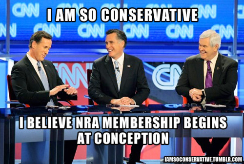iamsoconservative:  I AM SO CONSERVATIVE, I BELIEVE NRA MEMBERSHIP BEGINS AT CONCEPTION