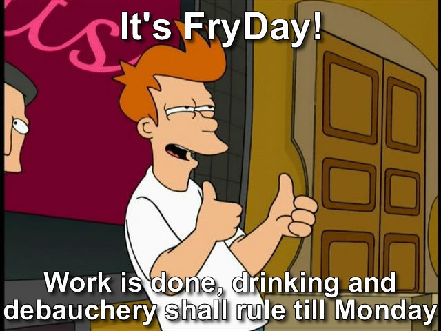It's FryDay! : D Have a great day Tumblrs!