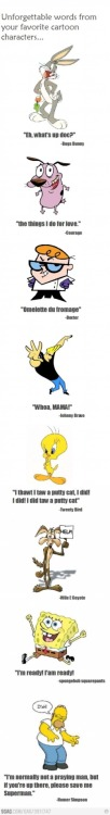 ragecomics4you:  Unforgettable words from your favorite cartoon characters http://ragecomics4you.tumblr.com