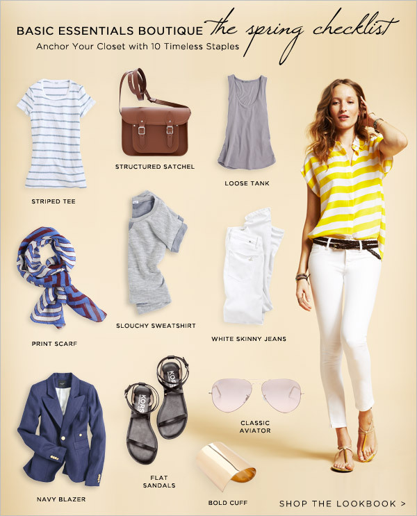haygirlhay:  tallgirltales:  Shopbop's basic spring essentials checklist. And…I want everything. Flat Sandals - KORS Michael KorsStriped Tee - Splendid (+ more sizes & colors)Print Scarf - YARNZ (sold out but available here)Structured Satchel - Cambridge Satchel (sold out but available here)Slouchy Sweatshirt - Splendid (sold out but available here)Navy Blazer - Smythe (look for less at H&M)Loose Tank - VinceAviators - Ray-BanBold Cuff - Charles AlbertWhite Skinny Jeans - DL1961 (sold out but available here)  Impeccable.