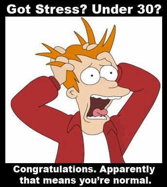 Recent studies indicate that our age group suffers more from stress than other age group. The most effective way to get rid of our stress is by attacking the cause — which are clearly jobs and debt. If you agree, LIKE this post and help spread awareness of both the problem and the solution!