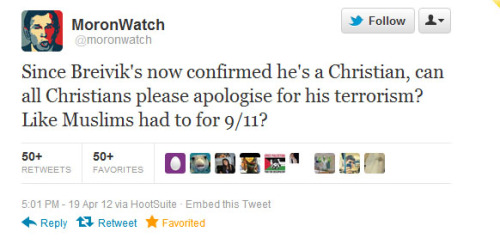 "mehreenkasana:  magierhiland:  ""Since Breivik's now confirmed he's a Christian…"" (via @moronwatch)  Yep."