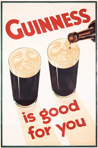 GUINNESS IS GOOD FOR YOU. Drink up but stay safe this long weekend.