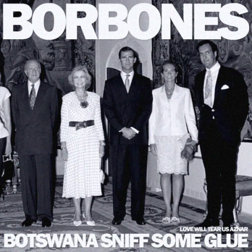 The Borbones - Botswana sniff some glue
