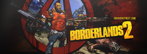 Borderlands 2 Facebook Covers