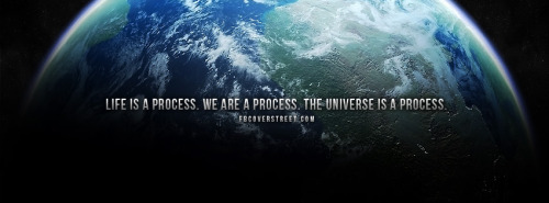 Life Is A Process Facebook Cover