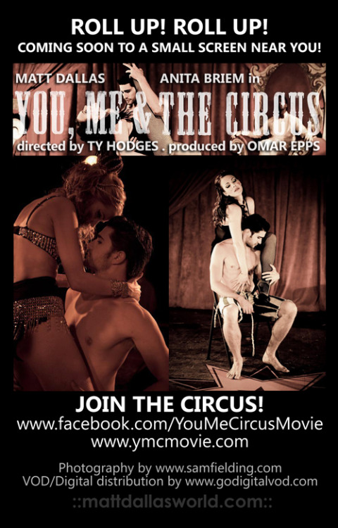 YOU, ME & THE CIRCUS is coming to a small screen near YOU! Matt Dallas & Anita Briem head the insanely talented cast of Ty Hodges' award-winning musical love story, co-produced by Omar Epps. Music by multi award-winning hip-hop producer, Kevin 'Khao' Cates.Please reblog and/or spread the word, and JOIN THE CIRCUS by liking the Official Facebook Page! The movie will be distributed by GoDigital for Video On Demand (VOD) & Digital download in the early summer. MDW main site  TwitterFacebook PageYouTube